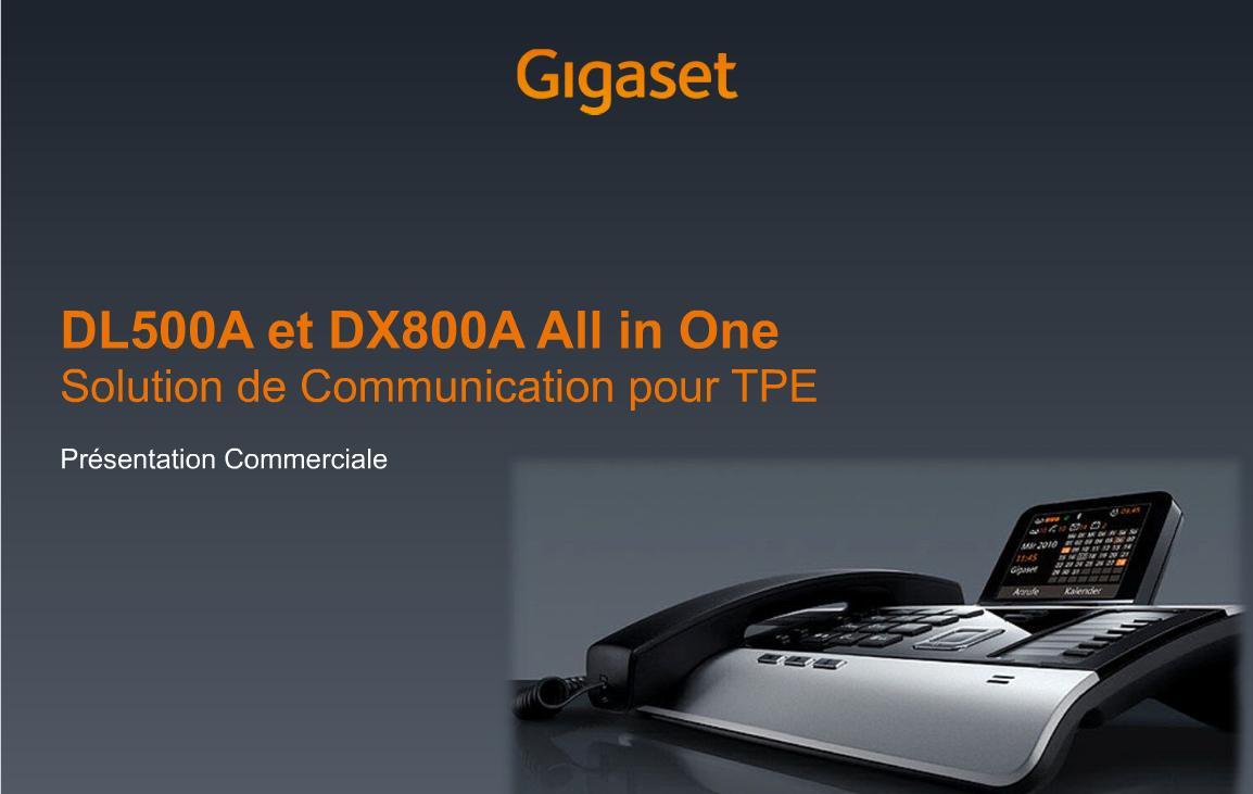 Nouvelle Présentation Commerciale Mini Standards Gigaset DX800A et Gigaset DL500A