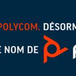 Plantronics et Polycom se rassemblent pour devenir Poly